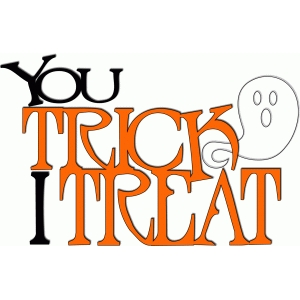 you trick, i treat halloween phrase
