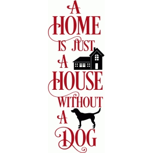 a home is just a house dog title