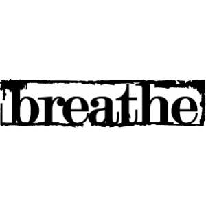 phrase: breathe