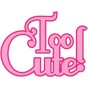 'too cute' word phrase
