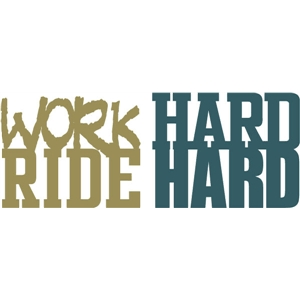 work hard ride hard phrase