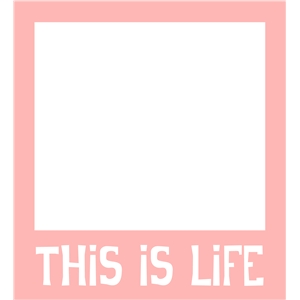 this is life polaroid phrase