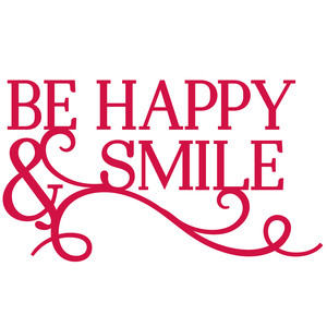 be happy & smile