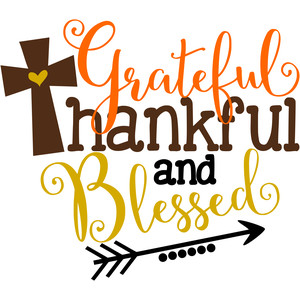 grateful thankful and blessed