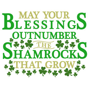 blessings outnumber shamrocks