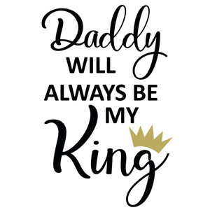 daddy is my king