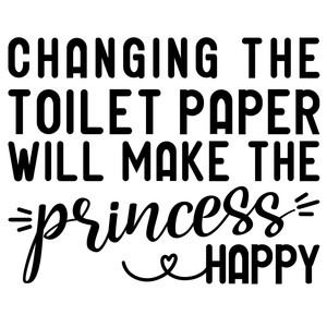 changing toilet paper - princess