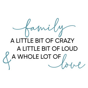 family - a little bit of crazy phrase