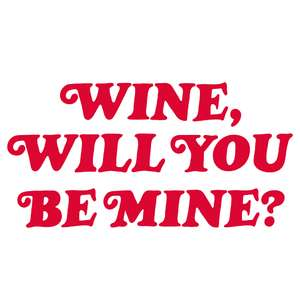 wine, will you be mine?