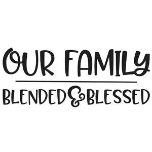 our family - blended & blessed