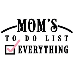 mom's to do list everything