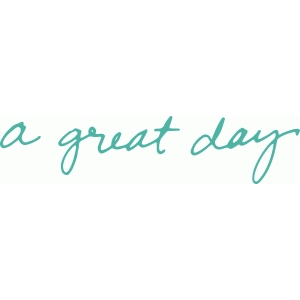 'a great day' handwritten phrase