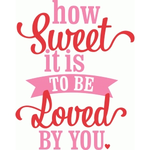 'how sweet it is to be loved by you' lori whitlock vinyl phrase