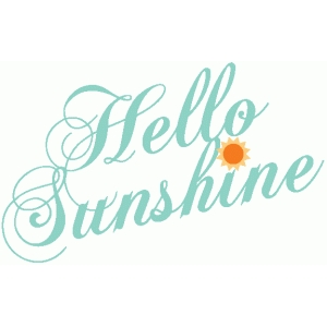 hello sunshine title / quote / phrase