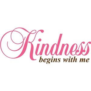 phrase: kindness begins with me