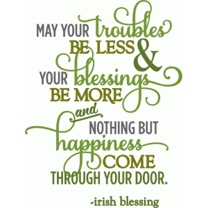 troubles be less irish blessing - layered phrase