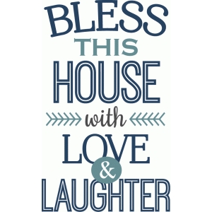 bless this house with love phrase