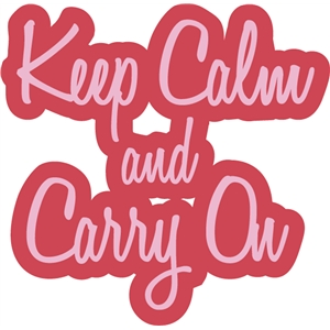 keep calm & carry on 1