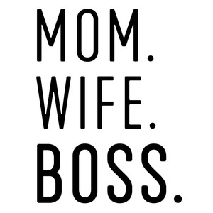 mom wife boss phrase