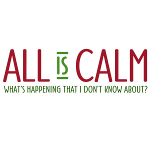 all is calm - what's happening? phrase
