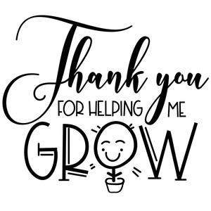 thank you for helping me grow