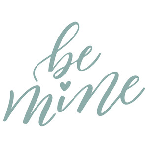 be mine hand lettered
