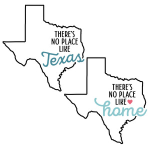 there's no place like home - texas state