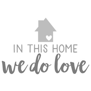 in this home we do love