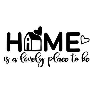 home is a lovely place to be