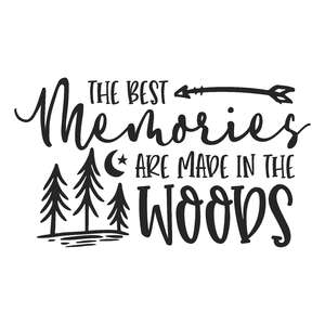 the best memories are made in the woods