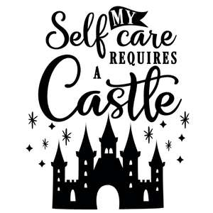 self care requires a castle
