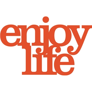 'enjoy life' phrase