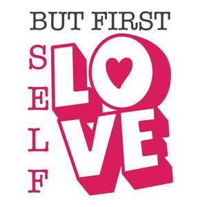 but first self love
