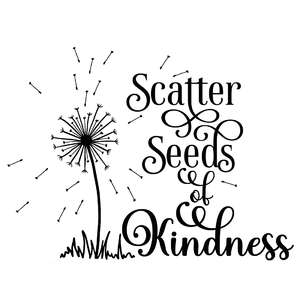 scatter seeds of kindness dandelion quote