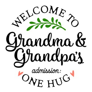 welcome to grandma and grandpa's