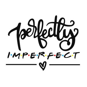 perfectly imperfect phrase