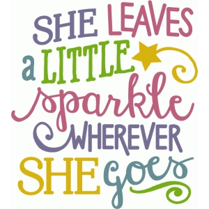 she leaves a little sparkle - phrase