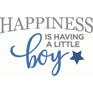 happiness is boy phrase