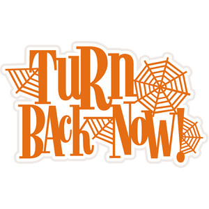turn back now title