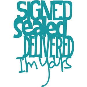 'signed, sealed, delivered, i'm yours' phrase