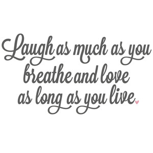 laugh breathe love