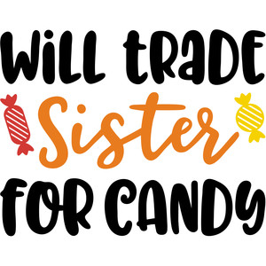 will trade sister for candy halloween
