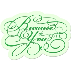 'because of you' word phrase