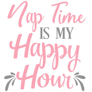 nap time my happy hour