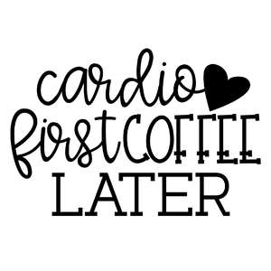 cardio first coffee later