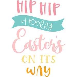 hip hip hooray easter's on its way