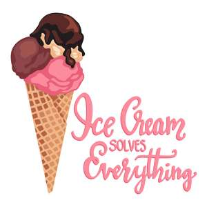 ice cream solves everything phrase
