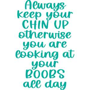 always keep your chin up