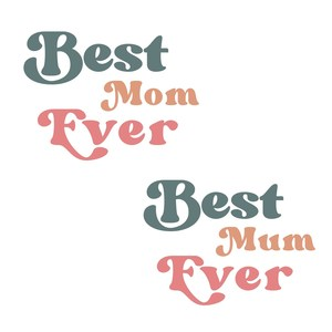 best mom / mum ever