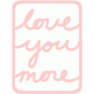 love you more 3x4 frame